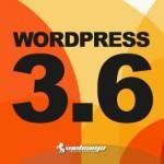 ویرایش نهایی وردپرس 3.6 معرفی شد