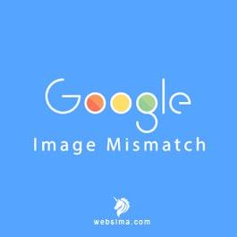 گوگل وبمستر image mismatch