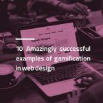 10 نمونه عالی استفاده از گیمیفیکیشن در طراحی سایت