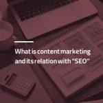 بازاریابی محتوا چیست و چه ارتباطی با سئو دارد