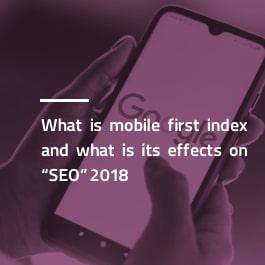 Mobile First Index چیست؟ چه تاثیری بر سئو در سال ۲۰۱۸ دارد؟